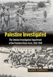 Palestine Investigated - The Criminal Investigation Department of the Palestine Police Force, 19201948 (ISBN: 9781845198091)