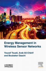 Energy Management in Wireless Sensor Networks (ISBN: 9781785482199)