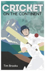 Cricket on the Continent (ISBN: 9781785312038)
