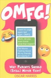 OMFG! - Why Parents Should (ISBN: 9781785300622)