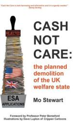 Cash Not Care: The Planned Demolition of the UK Welfare State (ISBN: 9781785077838)