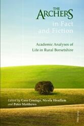 Archers in Fact and Fiction - Academic Analyses of Life in Rural Borsetshire (ISBN: 9781787071193)