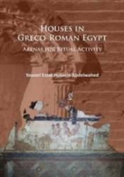 Houses in Graeco-Roman Egypt - Arenas for Ritual Activity (ISBN: 9781784914370)