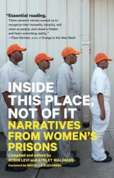 Inside This Place, Not of it - Narratives from Women's Prisons (ISBN: 9781786632289)