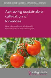 Achieving Sustainable Cultivation of Tomatoes (ISBN: 9781786760401)