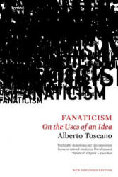 Fanaticism - On the Uses of an Idea (ISBN: 9781786630544)