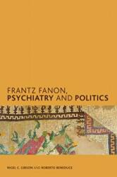 Frantz Fanon, Psychiatry and Politics (ISBN: 9781786600943)