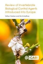 Review of Invertebrate Biological Control Agents Introduced into Europe (ISBN: 9781786390790)
