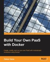 Build Your Own PaaS with Docker (ISBN: 9781784393946)