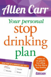 Your Personal Stop Drinking Plan: The Revolutionary Method for Quitting Alcohol - Allen Carr (ISBN: 9781784284534)