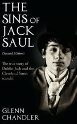 Sins of Jack Saul: The True Story of Dublin Jack and the Cleveland Street Scandal (ISBN: 9781786237675)