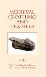 Medieval Clothing and Textiles 13 (ISBN: 9781783272150)