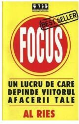 Focus . Un lucru de care depinde viitorul afacerii tale (2005)