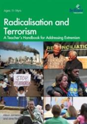 Radicalisation and Terrorism - A Teacher's Handbook for Addressing Extremism (ISBN: 9781783171828)