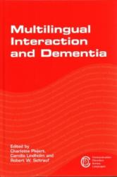 Multilingual Interaction and Dementia (ISBN: 9781783097661)