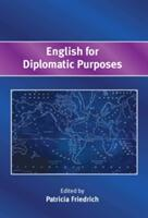 English for Diplomatic Purposes - Patricia Friedrich (ISBN: 9781783095476)