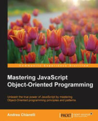 Mastering JavaScript Object-Oriented Programming (ISBN: 9781785889103)