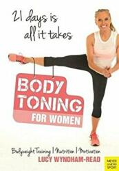 Body Toning for Women - Body Training / Nutrition / Motivation - 21 Days Is All It Takes (ISBN: 9781782550716)