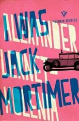 I Was Jack Mortimer (ISBN: 9781782271154)