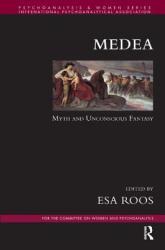 Medea - Myth and Unconscious Fantasy (ISBN: 9781782202912)