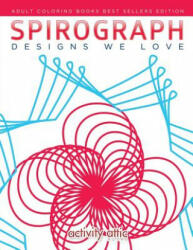 Spirograph Designs We Love - ACTIVITY ATTIC BOOKS (ISBN: 9781683230014)
