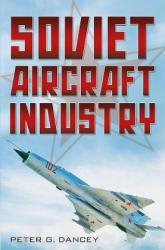 Soviet Aircraft Industry (ISBN: 9781781552896)
