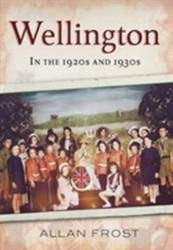 Wellington in the 1920s and 1930s (ISBN: 9781781552612)