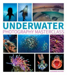 Underwater Photography Masterclass (ISBN: 9781781452226)