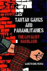 Tartan Gangs and Paramilitaries (ISBN: 9781781383261)