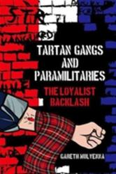 Tartan Gangs and Paramilitaries (ISBN: 9781781383254)