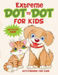 Extreme Dot to Dot for Kids Activity Book (ISBN: 9781683213512)