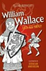 William Wallace and All That (ISBN: 9781780273891)
