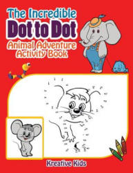 The Incredible Dot to Dot Animal Adventure Activity Book (ISBN: 9781683770565)