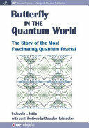 The Butterfly in the Quantum World: The Story of the Most Fascinating Quantum Fractal (ISBN: 9781681740539)