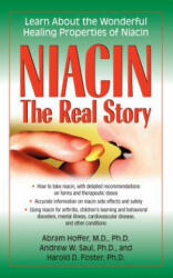 Niacin: The Real Story - Abram Hoffer, Saul, Andrew W, PH D, Harold D Foster (ISBN: 9781681627564)