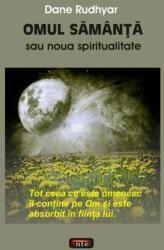 Omul sămânţă sau noua spiritualitate (2009)