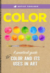 Artist Toolbox: Color - A practical guide to color and its uses in art (ISBN: 9781633222724)