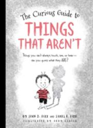 Curious Guide to Things That Aren't - John Fixx, Abby Carter (ISBN: 9781633221765)