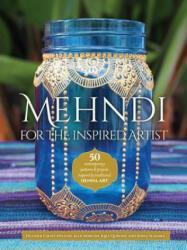 Mehndi for the Inspired Artist (ISBN: 9781633222410)