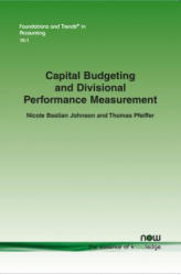 Capital Budgeting and Divisional Performance Measurement (ISBN: 9781680831245)