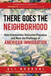 There Goes the Neighborhood - How Communities Meet the Challenge of American Immigration (ISBN: 9781633883079)