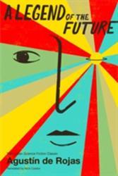 Legend of the Future (ISBN: 9781632060358)