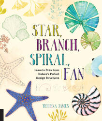 Star, Branch, Spiral, Fan - Yellena James (ISBN: 9781631591495)