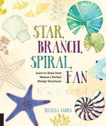 Star, Branch, Spiral, Fan - Yellena James (ISBN: 9781631591495)