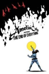 Amelia Cole versus the End of Everything (ISBN: 9781631406782)