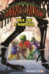 Manosaurs Vol. 1 - Walk Like a Manosaur (ISBN: 9781629918136)