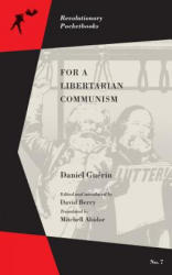 For A Libertarian Communism (ISBN: 9781629632360)