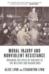 Moral Injury and Nonviolent Resistance - Breaking the Cycle of Violence in the Military and Behind Bars (ISBN: 9781629633794)