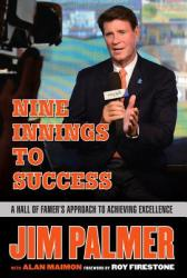 Jim Palmer: Nine Innings to Success: A Hall of Famer's Approach to Achieving Excellence (ISBN: 9781629372266)