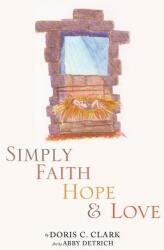 Simply Faith Hope & Love (ISBN: 9781628390940)